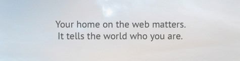 homepage image: Your home on the web tells the world who you are.